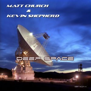 Matt Church & Kevin Shepherd - Deep Space